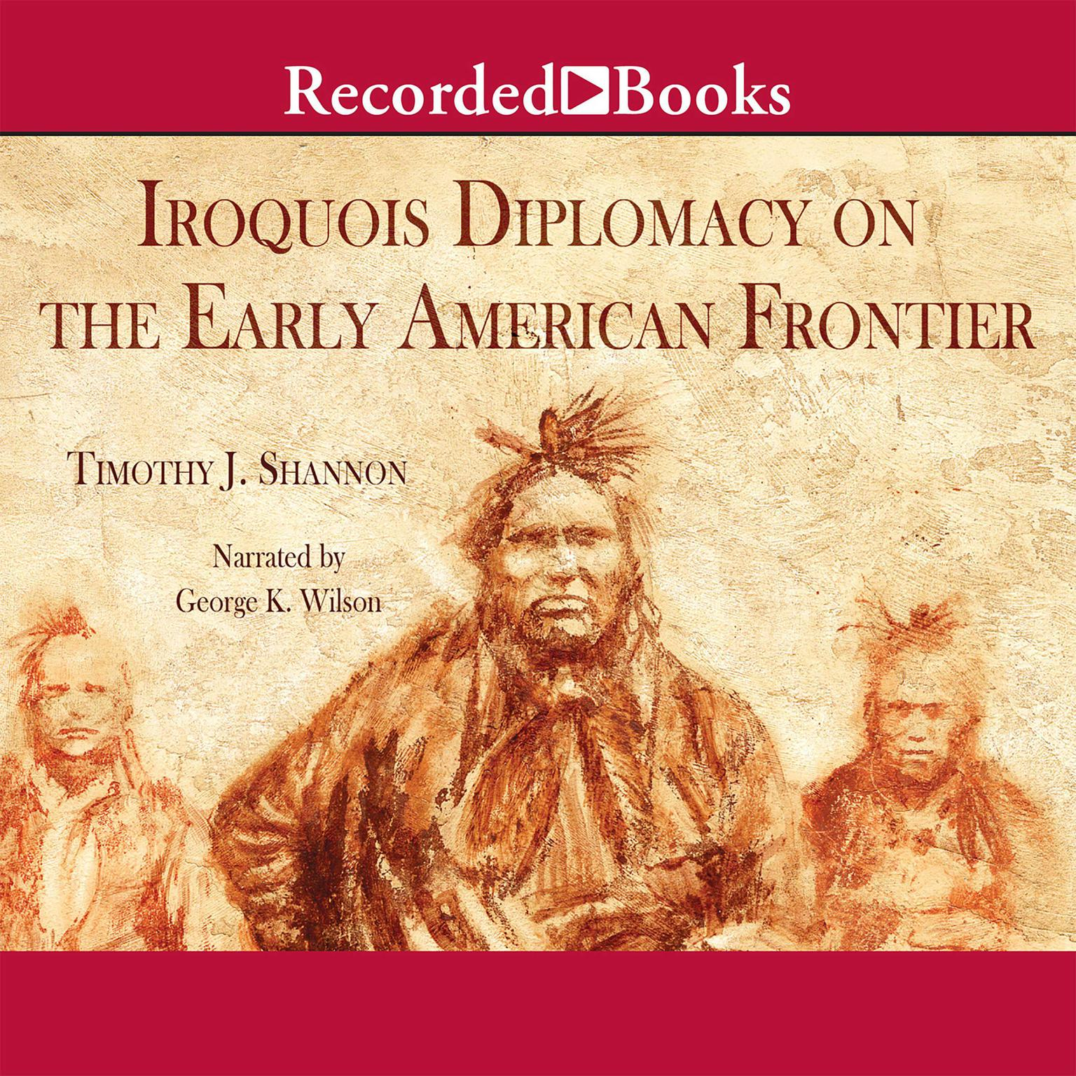 Printable Iroquois and Diplomacy on the Early American Frontier Audiobook Cover Art