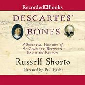 Descartes' Bones: A Skeletal History of the Conflict between Faith and Reason Audiobook, by Russell Shorto