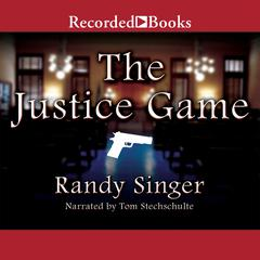 The Justice Game Audiobook, by Randy Singer