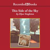 This Side of the Sky Audiobook, by Elyse Singleton