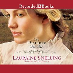 No Distance Too Far Audiobook, by Lauraine Snelling