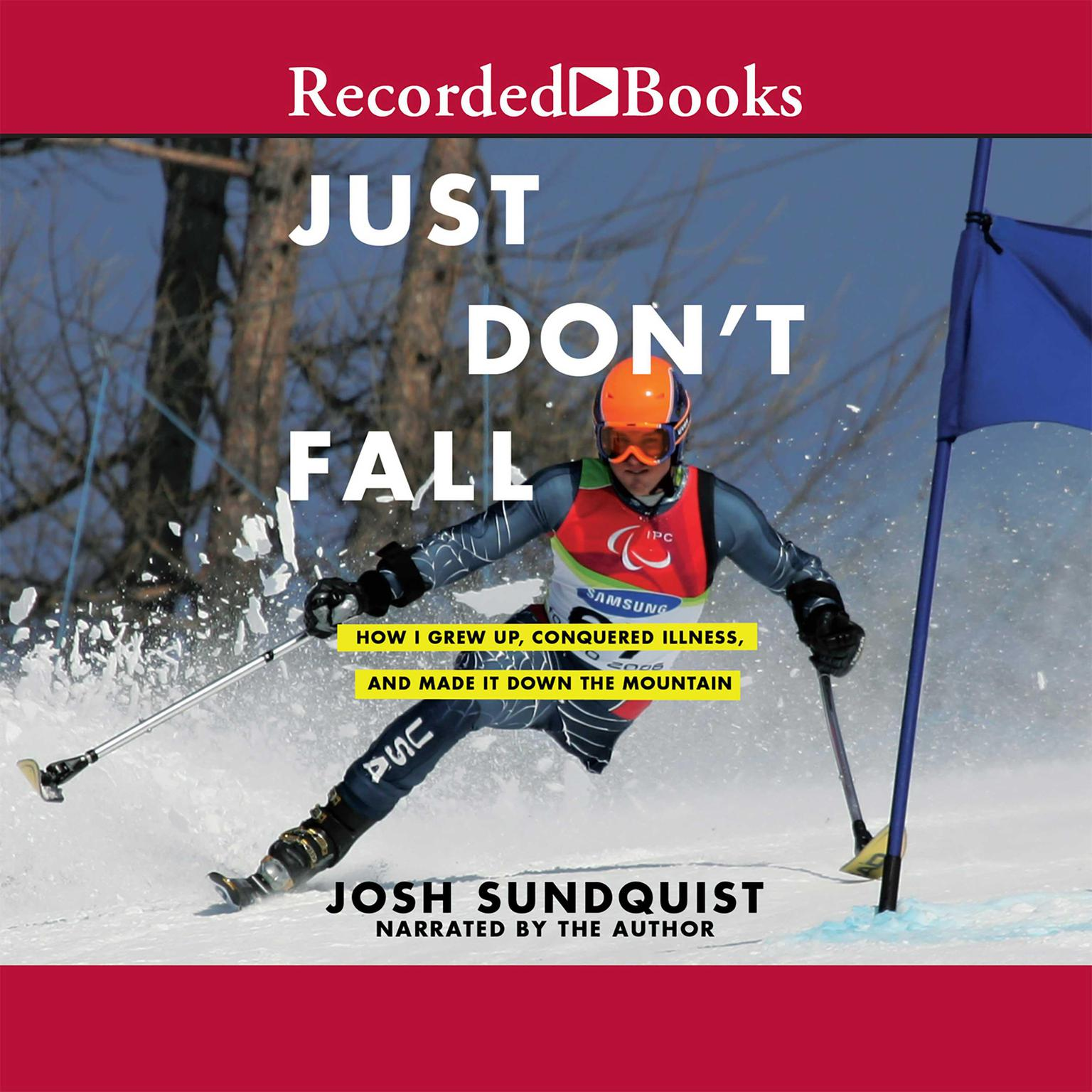 Printable Just Don't Fall: How I Grew Up, Conquered Illness, and Made It down the Mountain Audiobook Cover Art