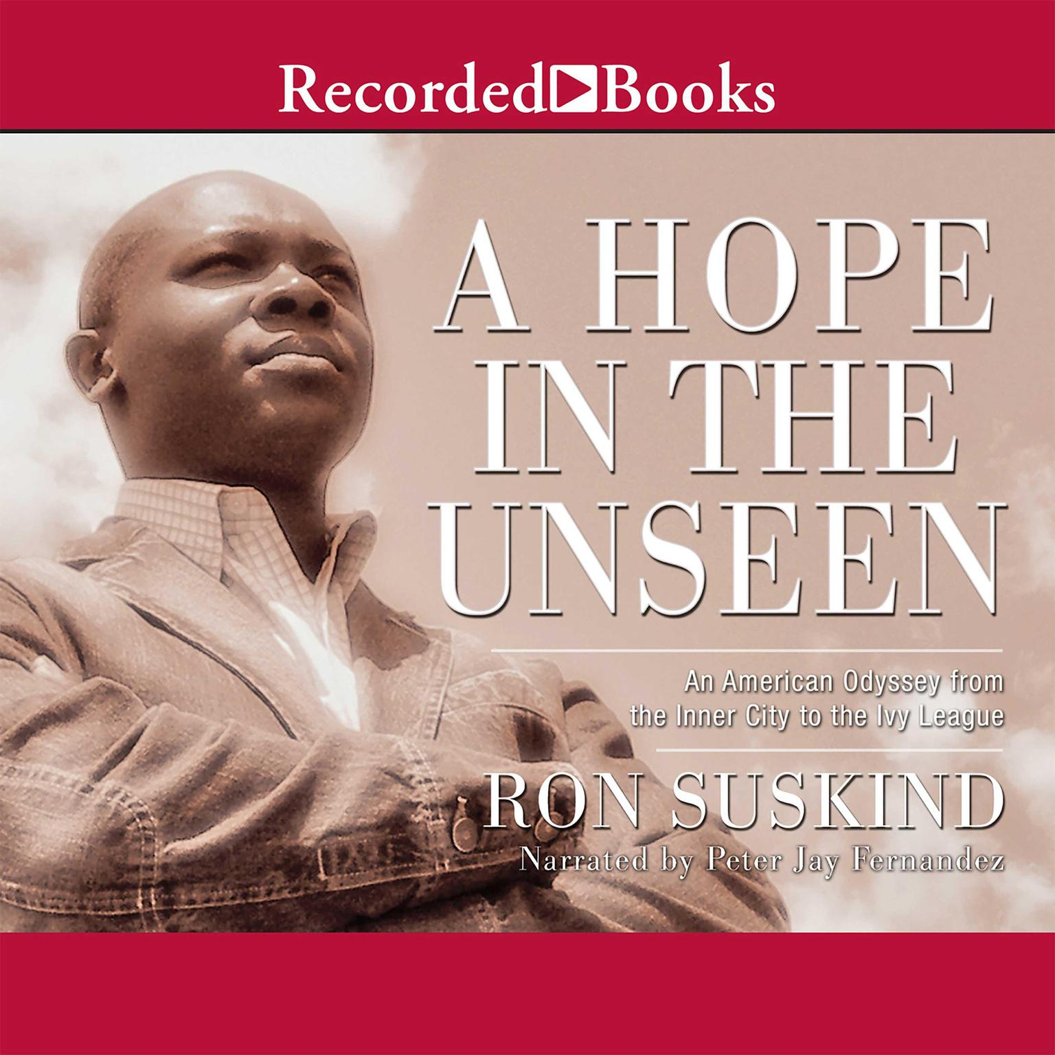 Printable A Hope in the Unseen: An American Odyssey from the Inner City to the Ivy League Audiobook Cover Art