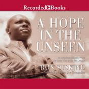 A Hope in the Unseen: An American Odyssey from the Inner City to the Ivy League Audiobook, by Ron Suskind