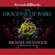 The Dragons of Babel, by Michael Swanwick