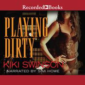 Playing Dirty Audiobook, by Kiki Swinson