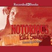 Notorious, by Kiki Swinson