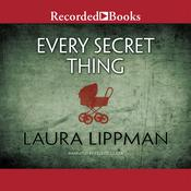 Every Secret Thing Audiobook, by Ann Tatlock
