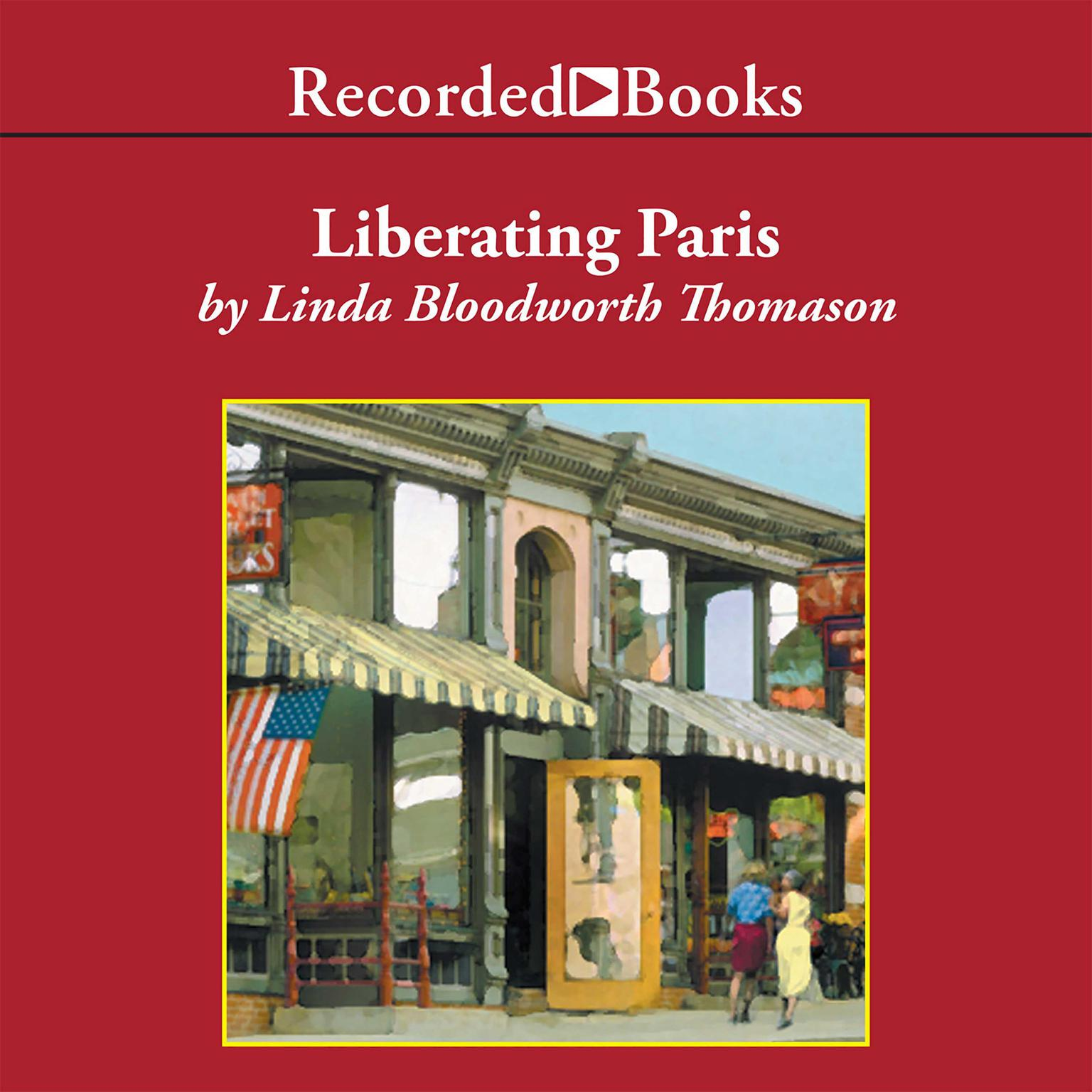 Printable Liberating Paris: One town. Six friends. And the year that changed them forever. Audiobook Cover Art