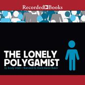 The Lonely Polygamist Audiobook, by Brady Udall