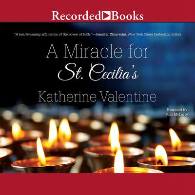 A Miracle for St. Cecilia's Audiobook, by Katherine Valentine