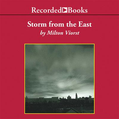 Storm from the East: The Struggle Between the Arab World and the Christian West Audiobook, by Milton Viorst