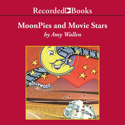 MoonPies and Movie Stars Audiobook, by Amy Wallen
