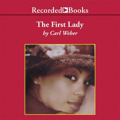 The First Lady Audiobook, by Carl Weber