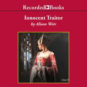 Innocent Traitor: A Novel of Lady Jane Grey, by Alison Weir