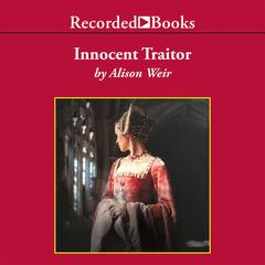 Innocent Traitor: A Novel of Lady Jane Grey Audiobook, by Alison Weir