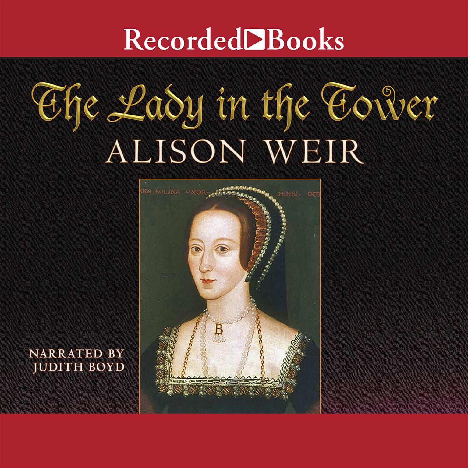 Printable The Lady in the Tower: The Fall of Anne Boleyn Audiobook Cover Art