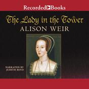 The Lady in the Tower: The Fall of Anne Boleyn, by Alison Weir