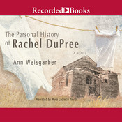 The Personal History of Rachel DuPree, by Ann Weisgarber