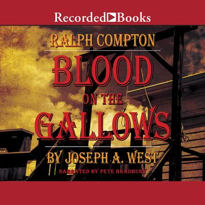 Blood on the Gallows: A Ralph Compton Novel Audiobook, by Joseph A. West