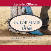 A Tailor-Made Bride Audiobook, by Karen Witemeyer