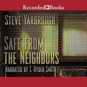 Safe from the Neighbors, by Steve Yarbrough