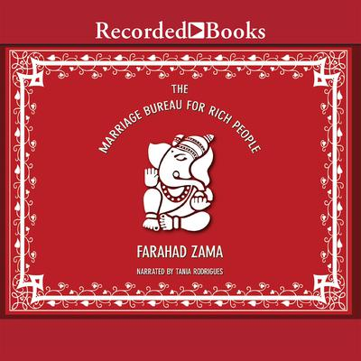 The Marriage Bureau for Rich People Audiobook, by Farahad Zama