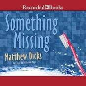 Something Missing Audiobook, by Matthew Dicks