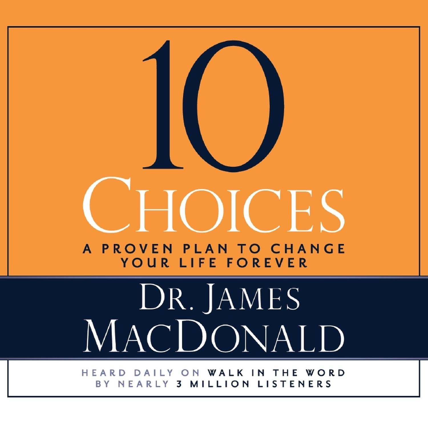 Printable 10 Choices: A Proven Plan to Change Your Life Forever Audiobook Cover Art