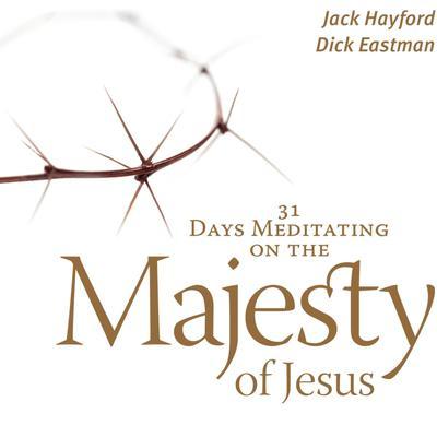 31 Days Meditating on the Majesty of Jesus Audiobook, by Jack Hayford