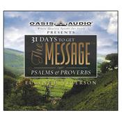 31 Days to Get The Message: Psalms and Proverbs, by Eugene H. Peterson