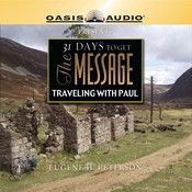 31 Days To Get The Message: Traveling with Paul, by Eugene H. Peterson