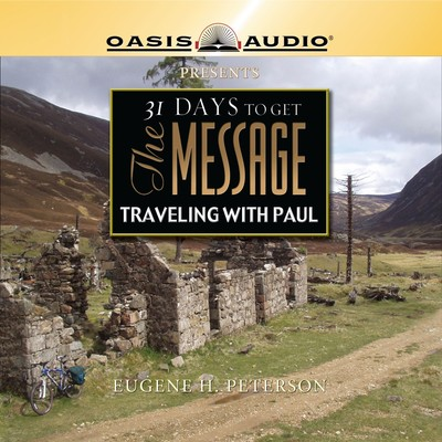 31 Days To Get The Message: Traveling with Paul Audiobook, by Eugene H. Peterson