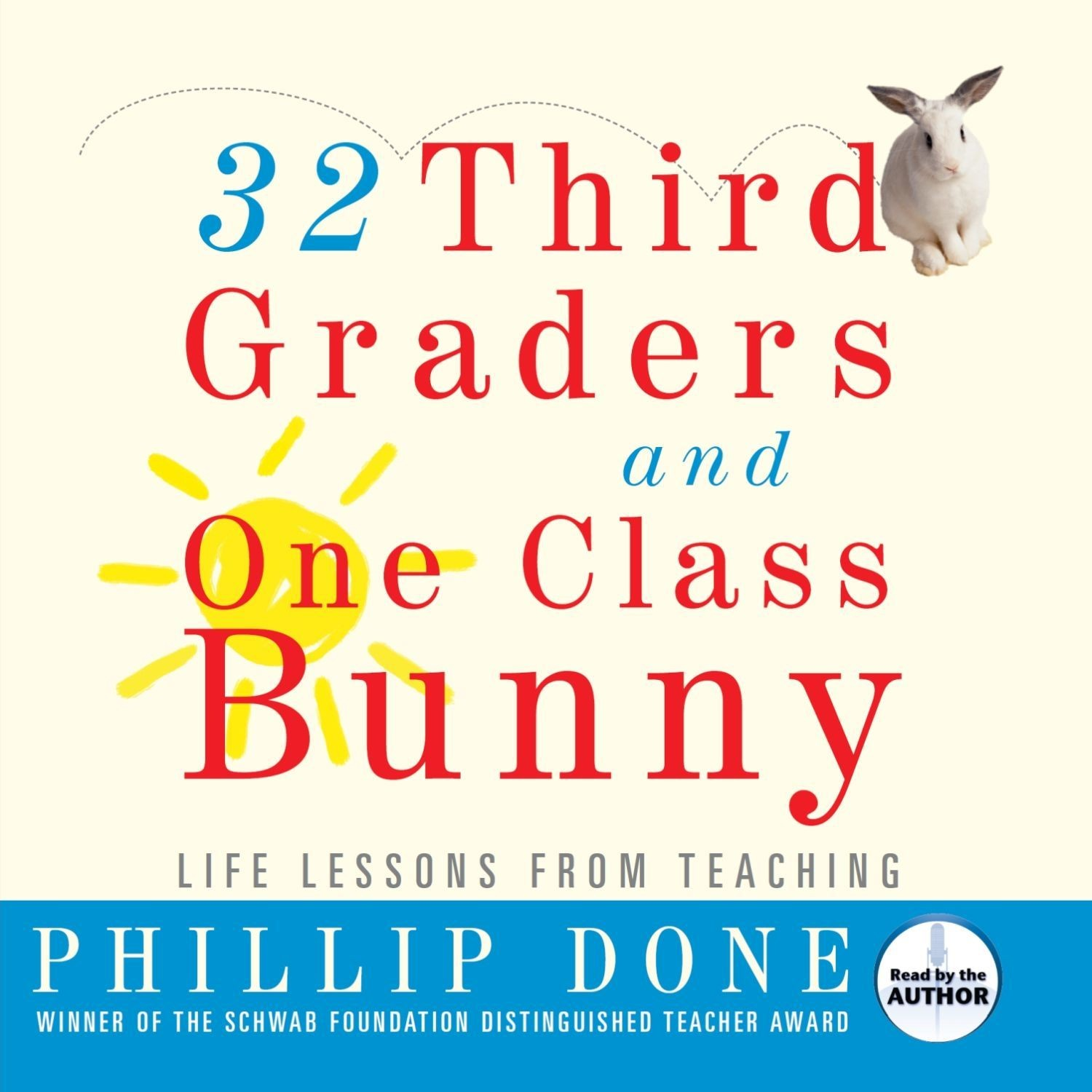 Printable 32 Third Graders and One Class Bunny: Life Lessons from Teaching Audiobook Cover Art