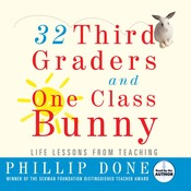 32 Third Graders and One Class Bunny: Life Lessons from Teaching Audiobook, by Phillip Done