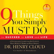 9 Things You Simply Must Do: To Succeed in Love and Life, by Henry Cloud