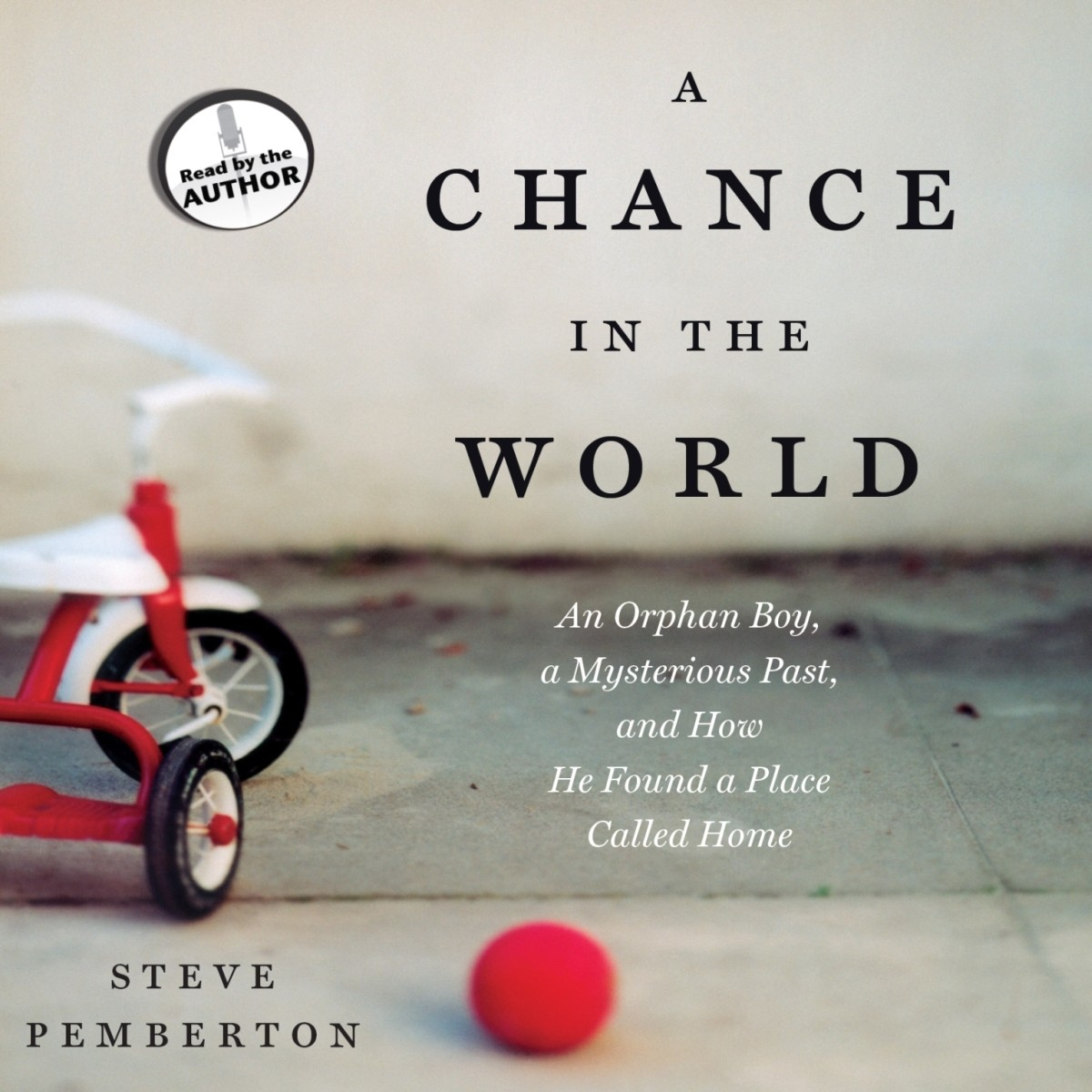 Printable A Chance in the World: An Orphan Boy, a Mysterious Past, and How He Found a Place Called Home Audiobook Cover Art