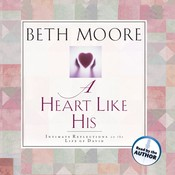 A Heart like His: Intimate Reflections on the Life of David, by Beth Moor