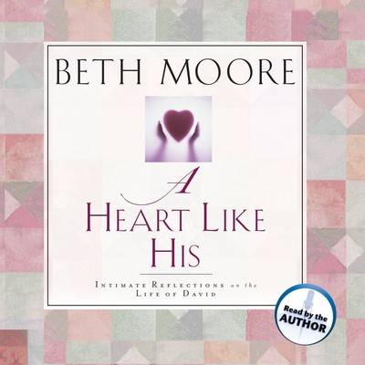 A Heart Like His: Intimate Reflections on the Life of David Audiobook, by