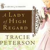 A Lady of High Regard, by Tracie Peterson