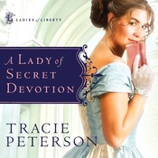 A Lady of Secret Devotion, by Tracie Peterson