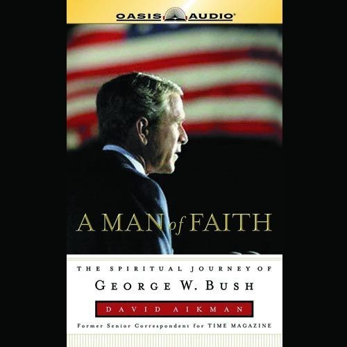 Printable A Man of Faith: The Spiritual Journey of George W. Bush Audiobook Cover Art
