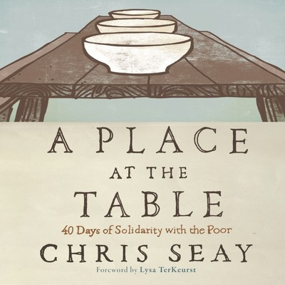 A Place at the Table: 40 Days of Solidarity with the Poor Audiobook, by Chris Seay