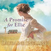 A Promise for Ellie, by Lauraine Snelling