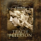 A Promise to Believe In Audiobook, by Tracie Peterson