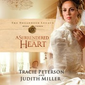 A Surrendered Heart Audiobook, by Tracie Peterson, Judith Miller