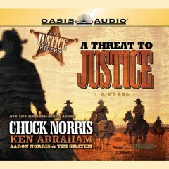 A Threat to Justice Audiobook, by Chuck Norris, Ken Abraham, Aaron Norris, Tim Grayem