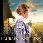 A Touch of Grace, by Lauraine Snelling