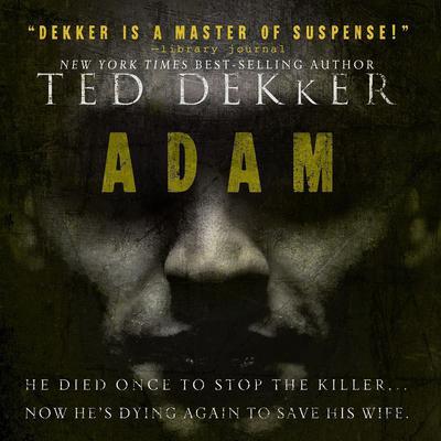 Adam Audiobook, by Ted Dekker