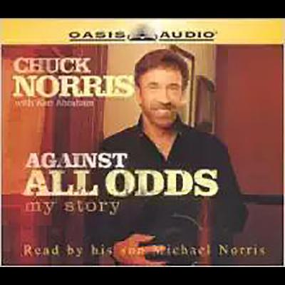 Against All Odds (Abridged): My Story Audiobook, by Chuck Norris